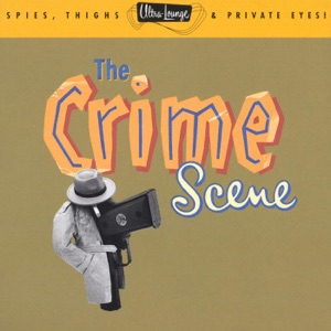 Ultra-Lounge, Vol. 7: The Crime Scene