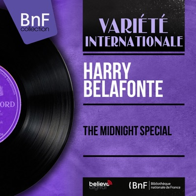 The Midnight Special (Mono Version) - Harry Belafonte