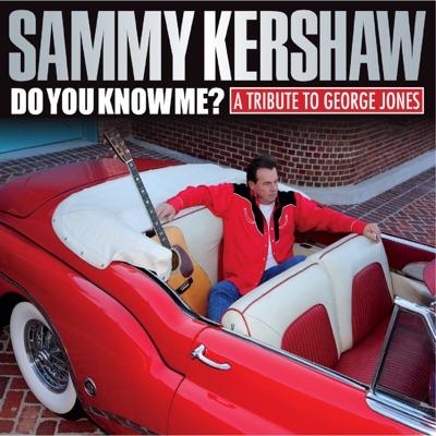 Do You Know Me? A Tribute to George Jones - Sammy Kershaw