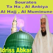 Sourates Ta Ha, Al Anbiya, Al Hajj, Al Muminune - Idriss Abkar - Idriss Abkar