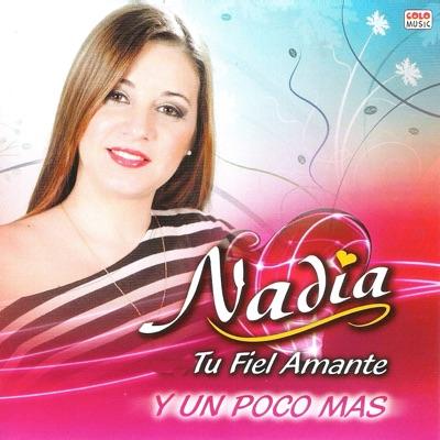 Tu Fiel Amante y un Poco Más - Nadia