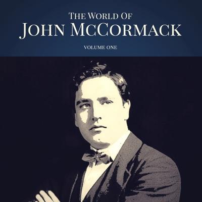 The World of John McCormack Vol. 1 - John McCormack