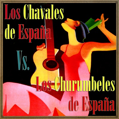 Los Chavales de España vs. Los Churumbeles de España - Los Churumbeles de España