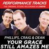 Your Grace Still Amazes Me - Phillips, Craig & Dean