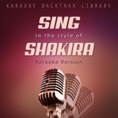 Sing in the Style of Shakira (Karaoke Version)