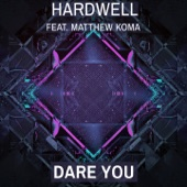 Dare You (Extended Mix) [feat. Matthew Koma] - Single
