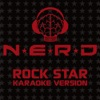 Rock Star (Karaoke Version) - Single, N.E.R.D
