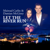 Mairead Carlin & Damian McGinty - Let the River Run artwork