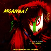 Mganga! - The Primitive Sound of Tak Shindo (Bonus Tracks Version)