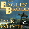 Jack Whyte - The Eagles' Brood: Camulod Chronicles, Book 3 (Unabridged) artwork
