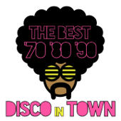 The Best '70 '80 '90 Disco In Town
