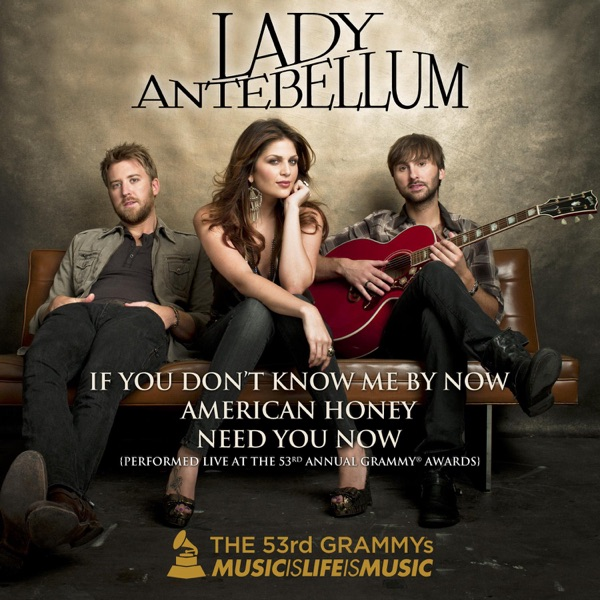 If You Don't Know Me By Now / American Honey / Need You Now (Live at the 53rd Annual Grammy Awards) - Single