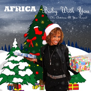 Africa - Baby With You (It's Christmas All Year Round)