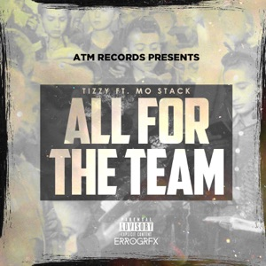 Tizzy - All for the Team feat. Mo Stack