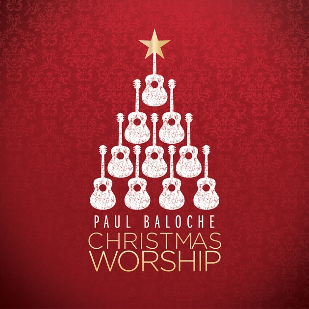 Christmas Worship, Vol. 2 by Paul Baloche on Apple Music