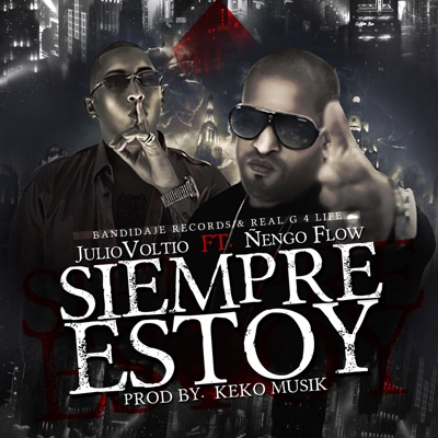 Siempre Estoy (feat. Ñengo Flow) - Single - Julio Voltio