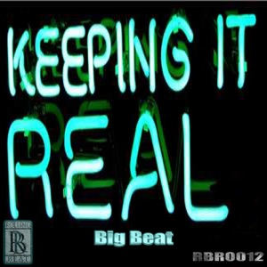 Big Beat - Keeping It Real