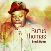 Rufus Thomas - Break Down