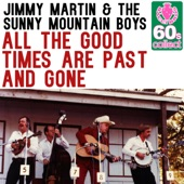 Jimmy Martin & The Sunny Mountain Boys - All the Good Times Are Past and Gone (Remastered)