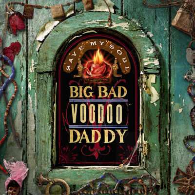 Save My Soul - Big Bad Voodoo Daddy song