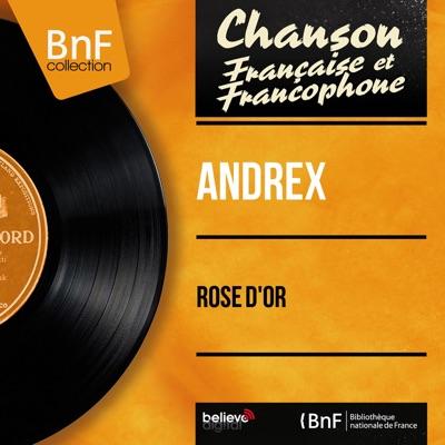 Rose d'or (feat. J. H. Rys et son orchestre) [Mono Version] - EP - Andrex