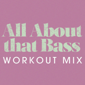 All About That Bass (Workout Mix)