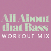All About That Bass (Extended Workout Mix) - Power Music Workout - Power Music Workout