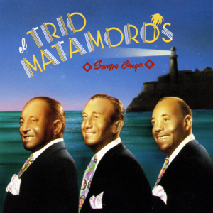 El Trio Matamoros - Sangre Conga