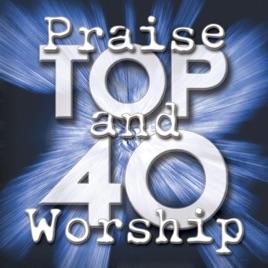 トップ40の賛美と礼拝の歌