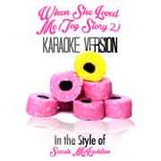 When She Loved Me (Toy Story 2) [In the Style of Sarah Mclachlan] [Karaoke Version] - Ameritz - Karaoke - Ameritz - Karaoke