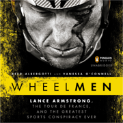 Download Wheelmen: Lance Armstrong, The Tour de France, And the Greatest Sports Conspiracy Ever (Unabridged) Audio Book