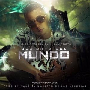Olvidate del Mundo (Vesion Reggeaton) - Single Mp3 Download