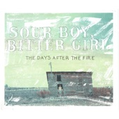 Sour Boy, Bitter Girl - The Days After the Fire