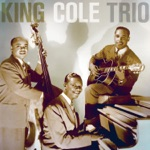 """The Nat """"King"""" Cole Trio - But She's My Buddy's """"Chick"""""""