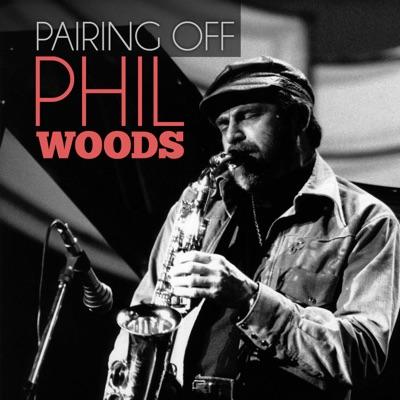Pairing Off - Phil Woods