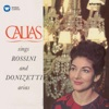Callas Sings Rossini & Donizetti Arias - Callas Remastered, Maria Callas