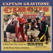 Captain Gravitone & the String Theory Orchestra - A Real Fine Day When the Circus Comes to Town