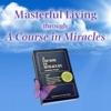 Masterful Living Through A Course In Miracles