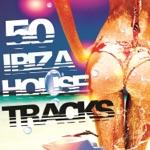 50 Ibiza House Tracks