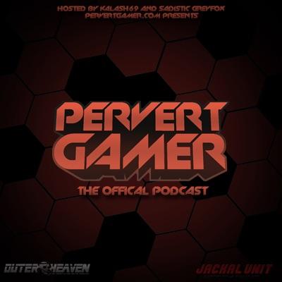 Pervert Gamer Podcast