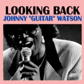 "Johnny ""Guitar"" Watson - I Just Wants Me Some Love"