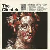 The Clientele - I Know I'll See Your Face