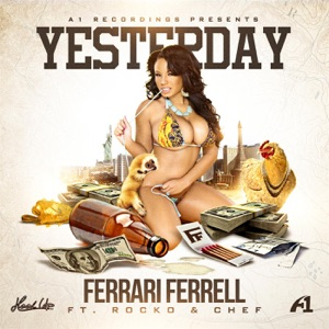 Yesterday (feat. Rocko & Chef) - Single Mp3 Download