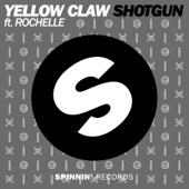 Shotgun (feat. Rochelle) - Yellow Claw