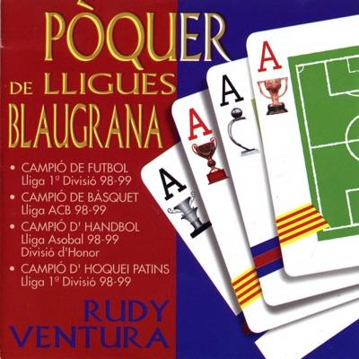 Pòquer de Lligues Blaugrana - Rudy Ventura