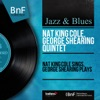 Nat King Cole Sings, George Shearing Plays (Stereo Version), Nat