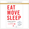 Eat Move Sleep: How Small Choices Lead to Big Changes (Unabridged) - Tom Rath