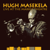 Live at the Market Theatre - Hugh Masekela