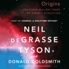 Neil de Grasse Tyson & Donald Goldsmith - Origins: Fourteen Billion Years of Cosmic Evolution (Unabridged) artwork