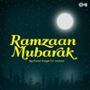 Ramzaan Mubarak (Devotional Songs for Ramzaan)